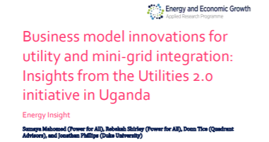 New Report! Business model innovations for utility and mini-grid integration: Insights from the Utilities 2.0 initiative in Uganda